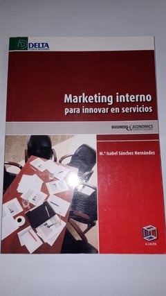 MARKETING INTERNO PARA INNOVAR EN SERVICIOS - SANCHEZ HERNANDEZ,  MA ISABEL