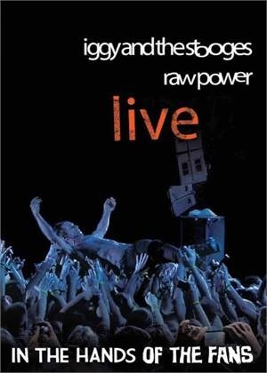 Iggy and The Stooges - Raw Power Live: In The Hands of the Fans [DVD] - comprar online