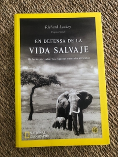 EN DEFENSA DE LA VIDA SALVAJA - RICHARD LEAKEY