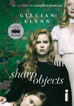 SHARP OBJECTS - OBJETOS CORTANTES - GILLIAN FLYNN