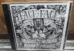 Face To Face - Laugh Now Laugh Later