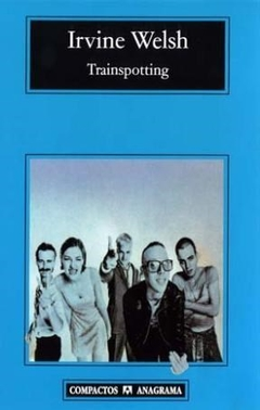 TRAINSPOTTING de IRVINE WELSH