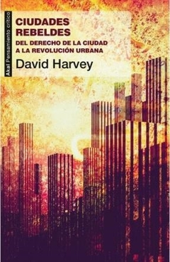 CIUDADES REBELDES de david harvey