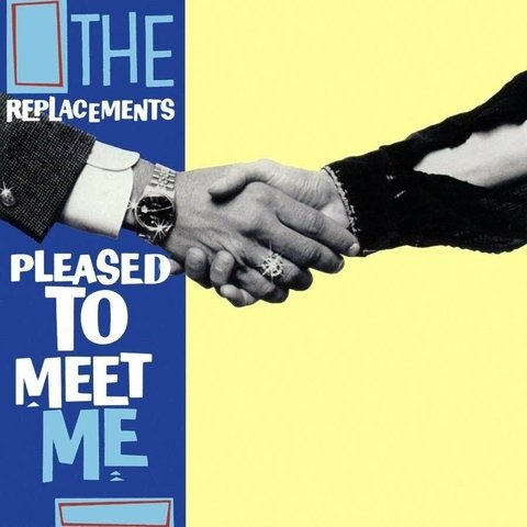 Replacements ‎– Pleased to Meet Me [LP]