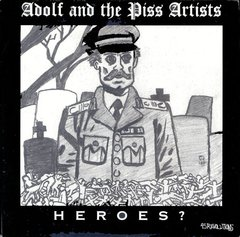 ADOLF AND THE PISS ARTISTS – heroes – EP