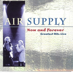 Air Supply - Now and Forever Greatest Hits Live