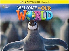 WELCOME TO OUR WORLD 2 (AMERICAN ENGLISH) - ACTIVITY BOOK WITH AUDIO CD