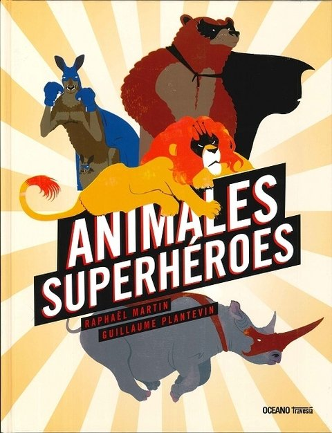 ANIMALES SUPERHEROES - Raphaël Martin / Guillaume Plantevin - OCEANO TRAVESIA