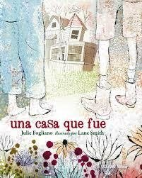 Una casa que fue - Julie Fogliano / Lane Smith - OCEANO TRAVESIA