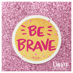 Stickers BE BRAVE - Wish by G.