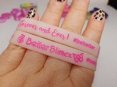 Better Wristbands - Pulseirinha da Better - Better Slimex